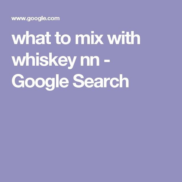 what to mix with whiskey nn - Google Search