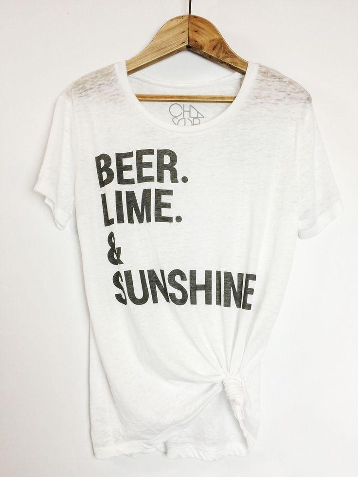 Chaser Beer.Lime.Sunshine Tee. Graphic tee Favorite tee Comfy clothes  Casual cute · Ležérní Letní OblečeníStylové OblečeníTextyKošile 76d73c621e