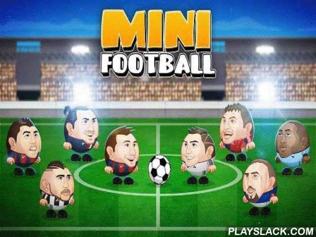 Mini Football: Soccer Head Cup  Android Game - playslack.com , Take part in entertaining and non-stative football matches. Control amusing circular football players on the tract. Move your player back and forth on a large football tract. acting  control of the ball and attain a goal quickly. In this game for Android you can compete fast games, take part in different championships and competitions, contest your colleagues. specify your popular team, compete as your popular player. purchase…