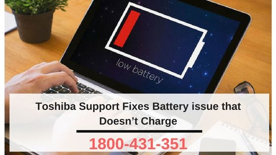 Toshiba Support Fixes Battery issue that Doesn't Charge