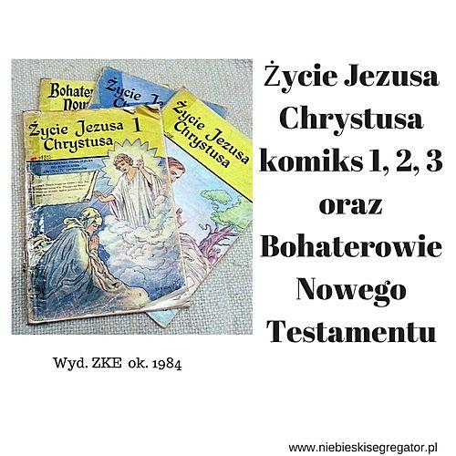 Niebieski Segregator - Życie Jezusa Chrystusa - komiks 1, 2, 3 części oraz Bohaterowie Nowego Testamentu
