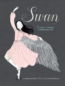 Front cover for 'Swan' – by Laurel Snyder and Julie Morstad, published by Chronicle Books.