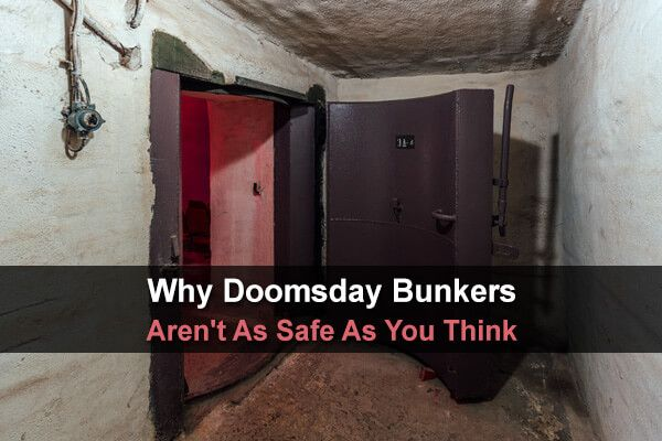 Why Doomsday Bunkers Aren T As Safe As You Think Urban Survival Site Doomsday Bunker Underground Shelter Underground Bunker