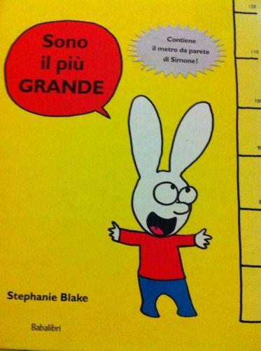 Sono il più grande: un nuovo appuntamento con il coniglio Simone ale prese con Pappamolla che cresce un bullo da scacciare! Sono io il più grande, Stephanie Blake, Babalibri 2014