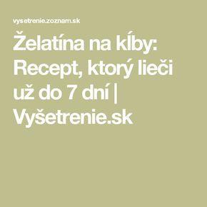 Želatína na kĺby: Recept, ktorý lieči už do 7 dní | Vyšetrenie.sk
