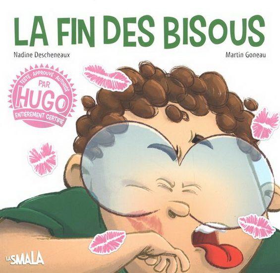 La fin des bisous - Nadine Descheneaux
