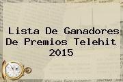 http://tecnoautos.com/wp-content/uploads/imagenes/tendencias/thumbs/lista-de-ganadores-de-premios-telehit-2015.jpg Premios Telehit. Lista de ganadores de Premios Telehit 2015, Enlaces, Imágenes, Videos y Tweets - http://tecnoautos.com/actualidad/premios-telehit-lista-de-ganadores-de-premios-telehit-2015/