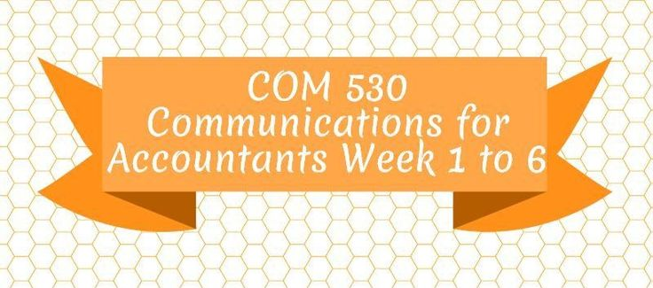 COM 530 Communications for AccountantsWeek 1Individual Assignment, Organizational Behavior and Communication PaperIndividual Assignment, A Culture of InnovationDiscussion Question 1 and 2Week 2Learning Team Assignment, Group Communication PaperReflection SummaryDiscussion Question 1 and 2Week 3Indiv