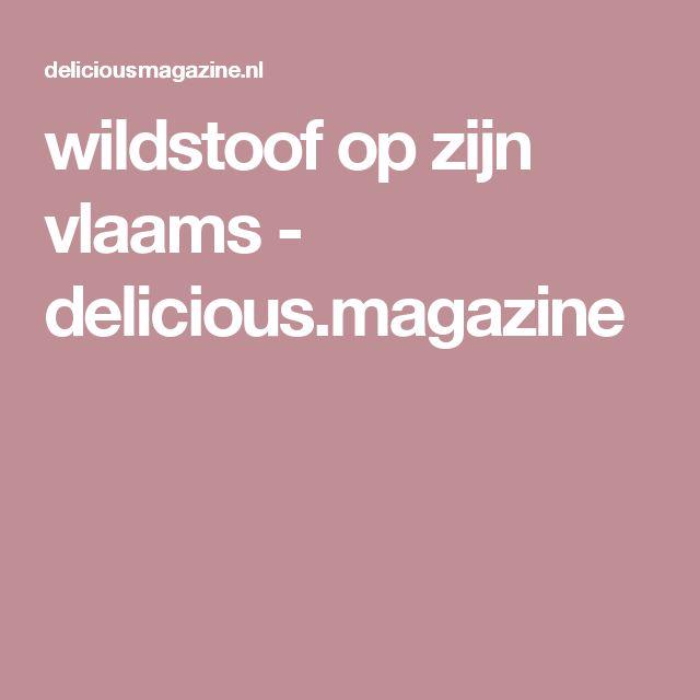 wildstoof op zijn vlaams - delicious.magazine