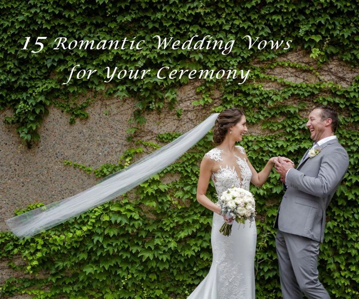 15 Romantic Non Traditional Wedding Vows For Your Ceremony Wedding Vows Traditional Wedding Vows Wedding Ceremony Traditions