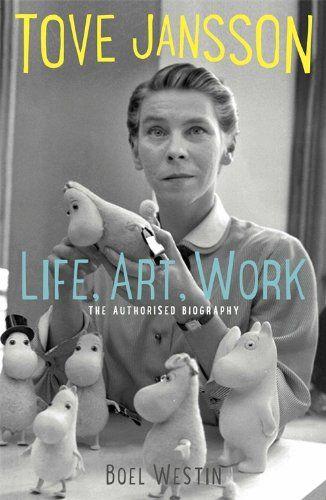 Tove Jansson. Life, Art, Work: The Authorised Biography. Boel Westin