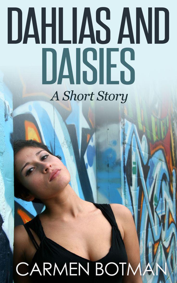 Dahlias and Daisies, an ebook by Carmen Botman https://www.smashwords.com/books/view/433820