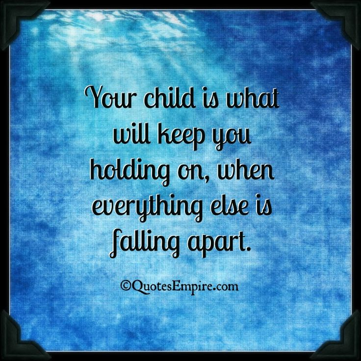 My Children have done this for me throughout my life. Becoming a mom at 16 and a single parent to two boys at 18, they were and ARE my strength. So thankful for the gift GOD gave me when he gave me my two sons !