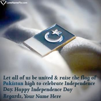 Independence is a name of freedom. On Independence Day, we celebrate freedom and the liberties we have as Pakistani citizens.Create beautiful Happy 14th August Pakistan Day Quotes Images with name to express your spirit for country in a beautiful and awesome way.Celebrate Pakistan Independence Day 2017 in awesome and unique way by writing your name on independence day wishes images and share your name wishes on any social media.