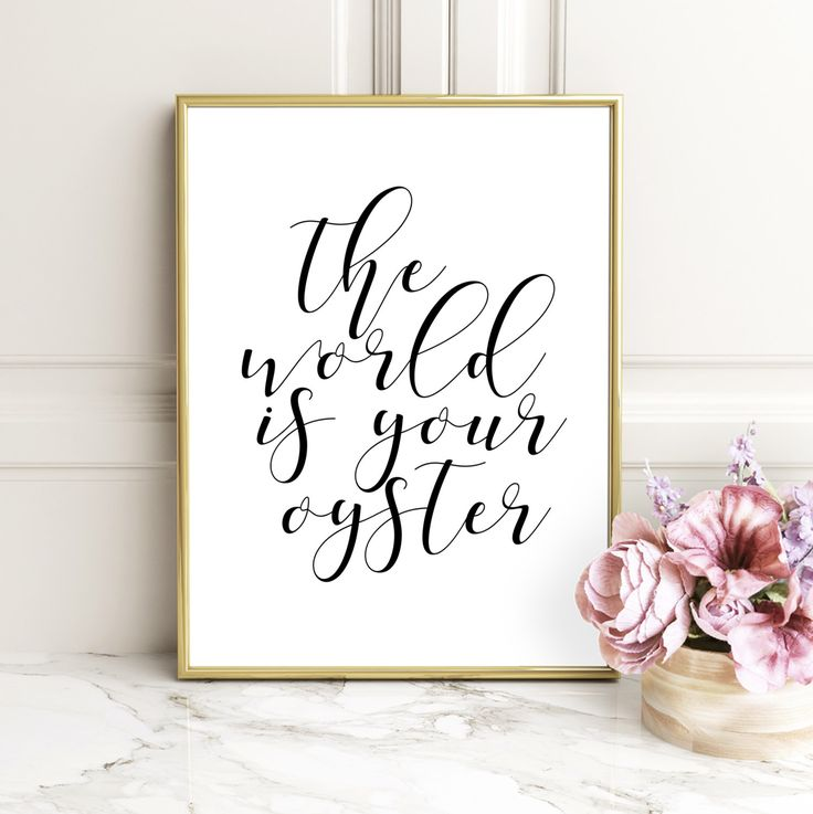 """Printable Art,Motivational Print """"The World is Your Oyster"""" Screen Print,Wall Poster,Instant Download Letterpress,Style Wisdom,Quote Design by PrintableArtsy on Etsy https://www.etsy.com/listing/495557818/printable-artmotivational-print-the"""