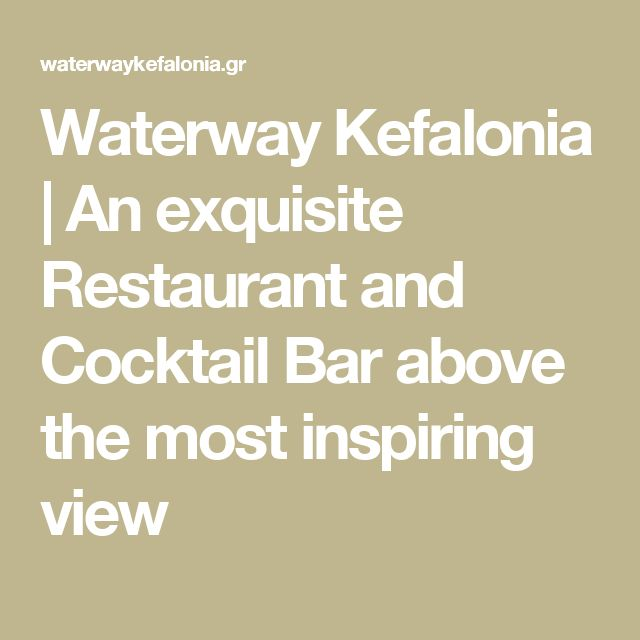 Waterway Kefalonia | An exquisite Restaurant and Cocktail Bar above the most inspiring view
