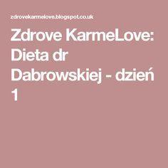 Zdrove KarmeLove: Dieta dr Dabrowskiej - dzień 1