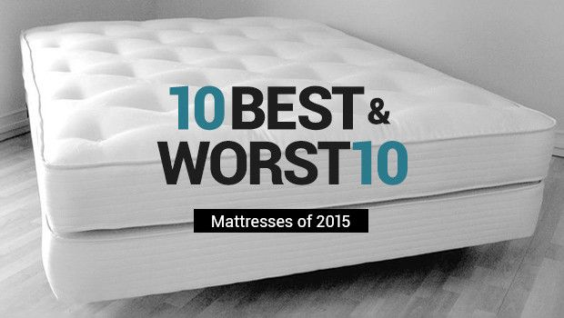 10 Best and Worst Mattresses of 2015