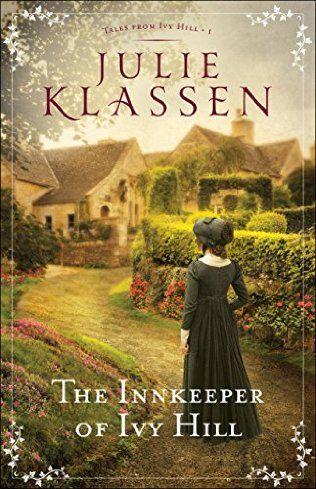 The Innkeeper of Ivy Hill by Julie  Klassen