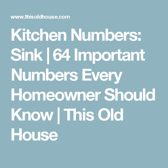 Kitchen Numbers: Sink | 64 Important Numbers Every Homeowner Should Know | This Old House