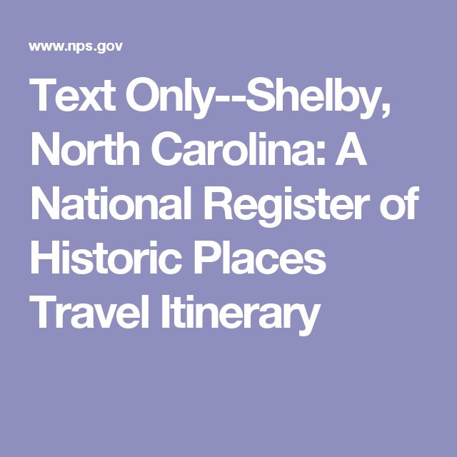 Text Only--Shelby, North Carolina: A National Register of Historic Places Travel Itinerary