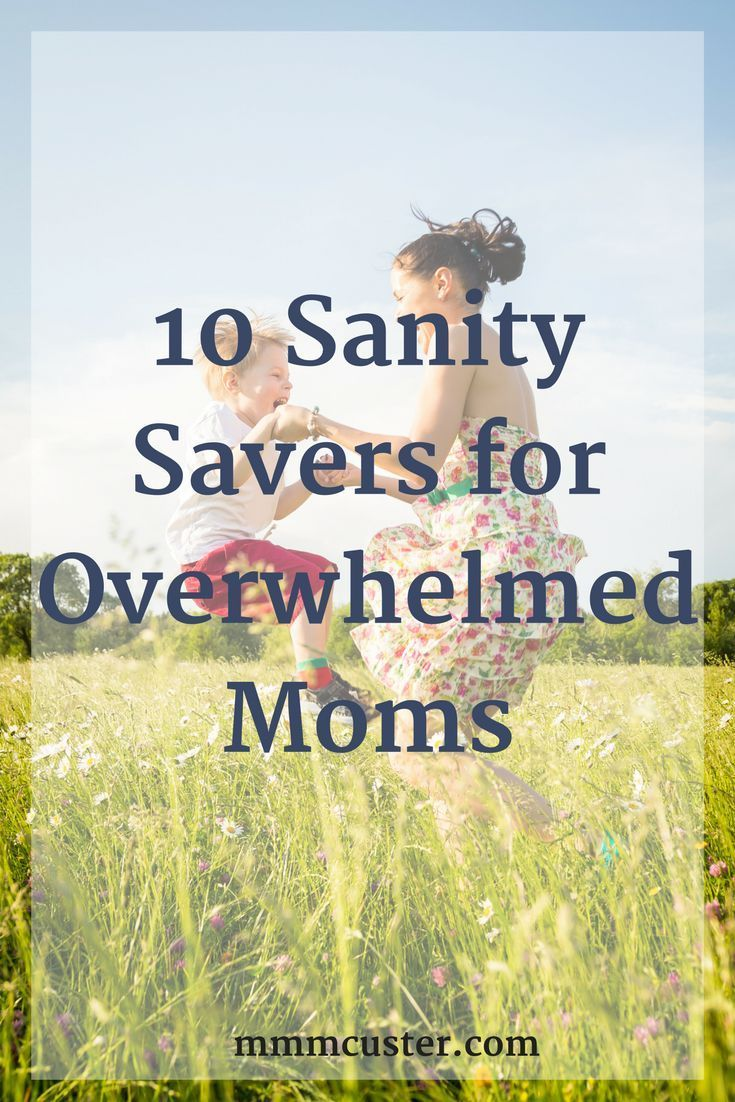 10 Sanity Savers for Overwhelmed Moms | Help Lightening your Load