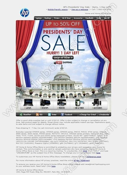 Company:    HP Shopping    Subject:    HP's Presidents' Day Sale - 1 Day Left!             INBOXVISION is a global database and email gallery of 1.5 million B2C and B2B promotional emails and newsletter templates, providing email design ideas and email marketing intelligence.  http://www.inboxvision.com/blog  #EmailMarketing #DigitalMarketing #EmailDesign #EmailTemplate #InboxVision
