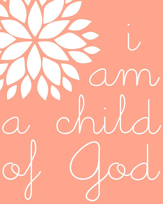 I am a Child of God - 8x10 printable graphic art, coral white flower LDS art