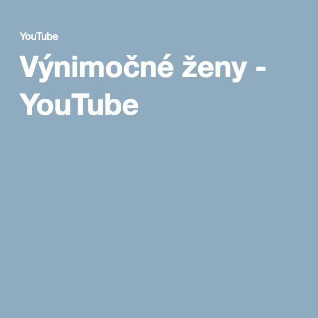 Výnimočné ženy - YouTube