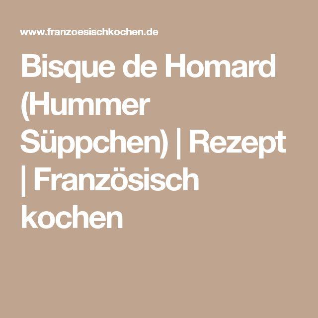 Bisque de Homard (Hummer Süppchen) | Rezept | Französisch kochen