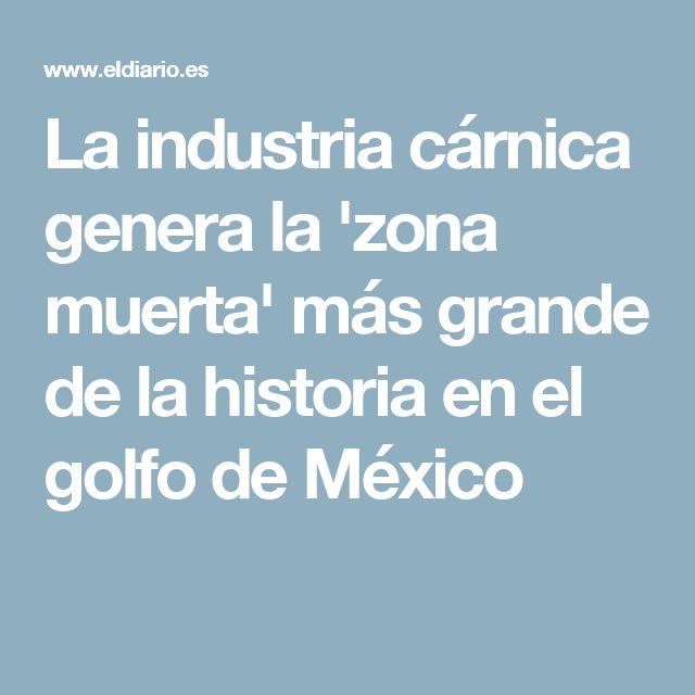 La industria cárnica genera la 'zona muerta' más grande de la historia en el golfo de México