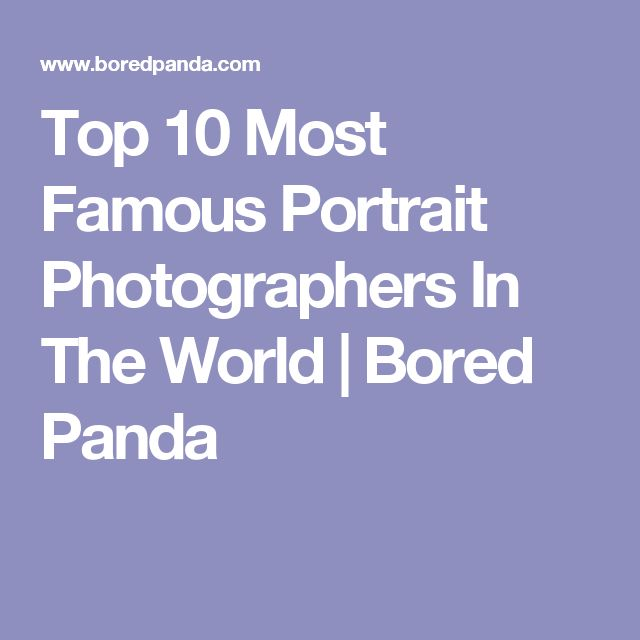 Top 10 Most Famous Portrait Photographers In The World | Bored Panda