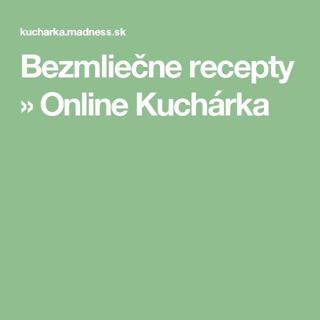 Bezmliečne recepty » Online Kuchárka