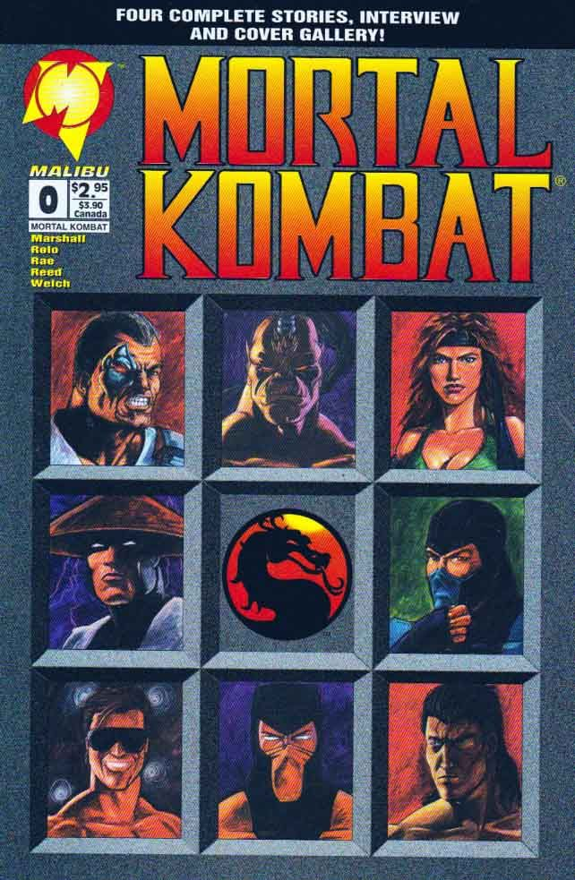 Mortal Kombat #0 1994 Malibu Comics  Written by Charles Marshall. Art by Patrick Rolo, Bobby Rae, Scott Reed and Larry Welch. Cover by Scott Sava. This special edition of rare Mortal Kombat material features four stories of everyone's favorite Kombatants, a cover gallery of all of this year's MK releases, and a special interview with the game's co-designer, John Tobias. Join Goro, Kano, Sonya Blade, Johnny Cage, Scorpion and the others as they find themselves on their way to an island of…
