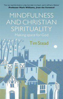 Mindfulness and Christian Spirituality: Making Space for God | Garratt Publishing