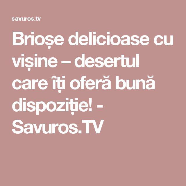 Brioșe delicioase cu vișine – desertul care îți oferă bună dispoziție! - Savuros.TV