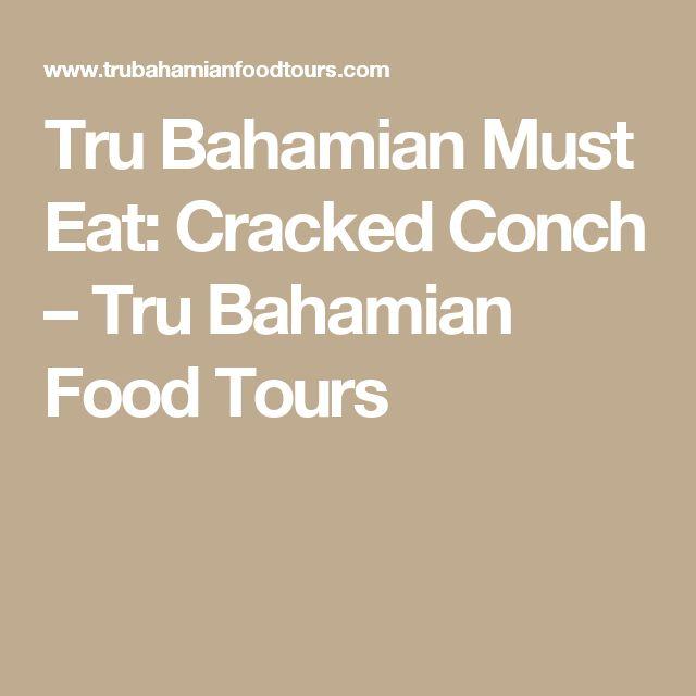 Tru Bahamian Must Eat: Cracked Conch – Tru Bahamian Food Tours
