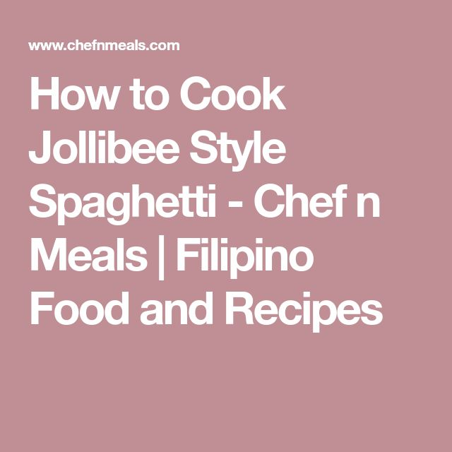 How to Cook Jollibee Style Spaghetti - Chef n Meals | Filipino Food and Recipes