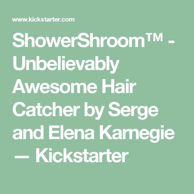 ShowerShroom™ - Unbelievably Awesome Hair Catcher by Serge and Elena Karnegie —   Kickstarter