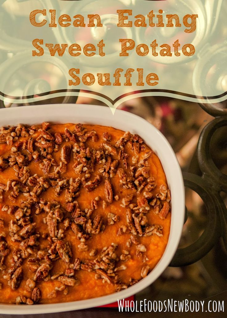 Whole Foods...New Body!: {Clean Eating Sweet Potato Souffle} + Giveaway Winner Announced