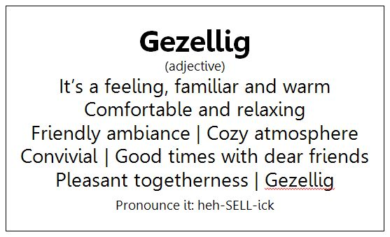 There is no English word that is as good as Gezellig