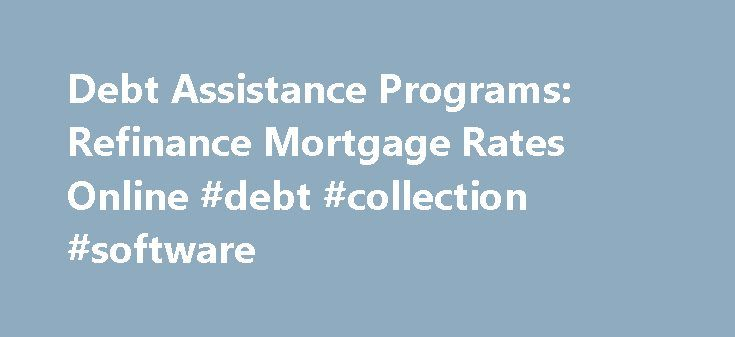 Debt Assistance Programs: Refinance Mortgage Rates Online #debt #collection #software http://debt.remmont.com/debt-assistance-programs-refinance-mortgage-rates-online-debt-collection-software/  #debt assistance programs # Debt Assistance Programs Debt assistance programs If you are a resident alien, you can still qualify for a mortgage from an Israeli bank. debt assistance programs As you can see, taking on a mortgage bad credit or a mortgage bad credit refinancing can do much to boost your…