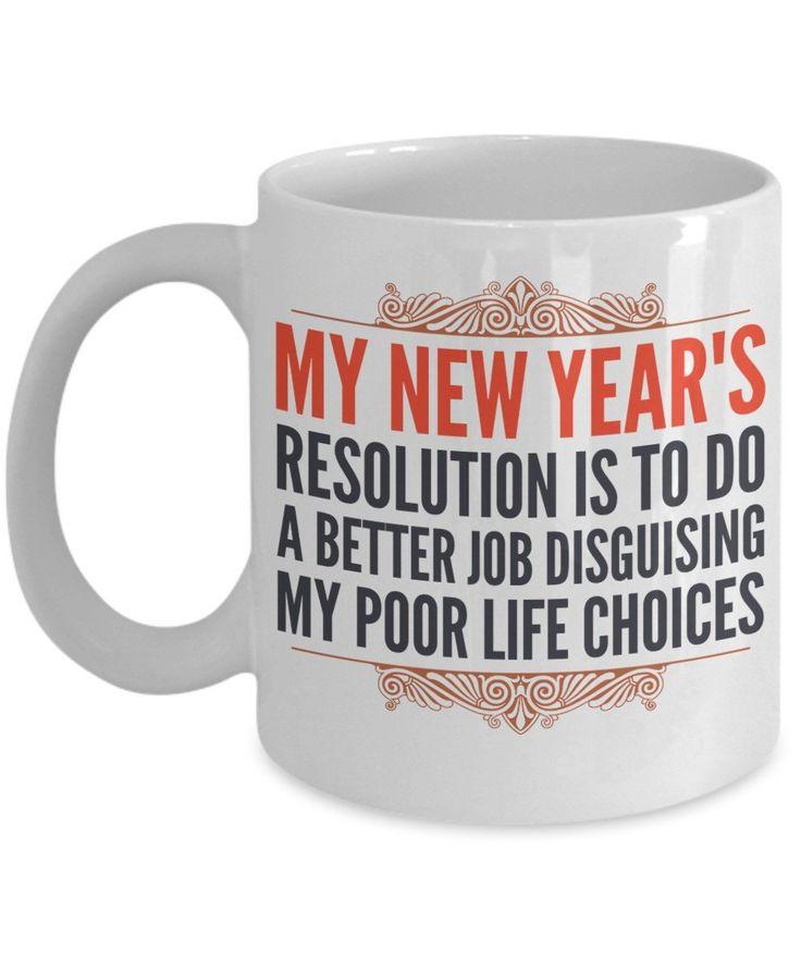 Humor Mug - My New Year's Resolution Disguising My Poor Life Choices- 11 oz Gift Mug
