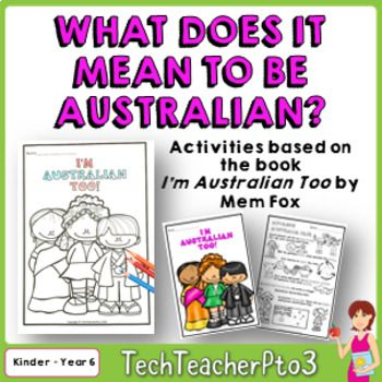 What does it mean to be Australian? Can your students answer this question? Using the text I'm Australian Too by Mem Fox, students can explore this concept with worksheets, colouring pages, mapping activities and more! In addition, this pack contains activities related to Advance Australia Fair (as mentioned in the text) and will take your