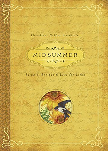 Midsummer: Rituals, Recipes & Lore for Litha (Llewellyn's Sabbat Essentials)
