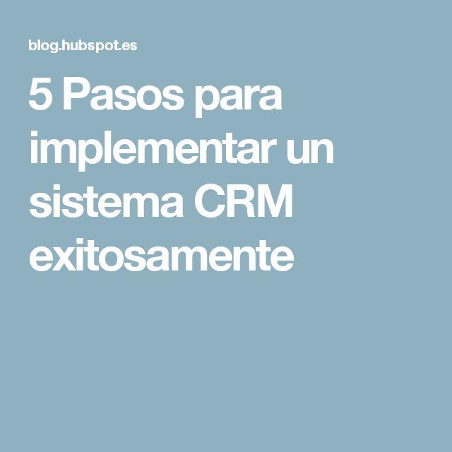 5 Pasos para implementar un sistema CRM exitosamente