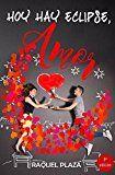 Free Kindle Book -   Hoy hay eclipse, amor (Spanish Edition)