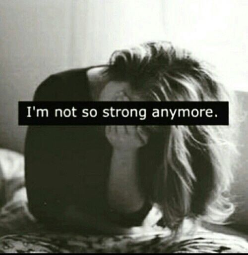 Im Not So Strong Anymore quotes quote sad quotes depression quotes sad life quotes quotes about depression