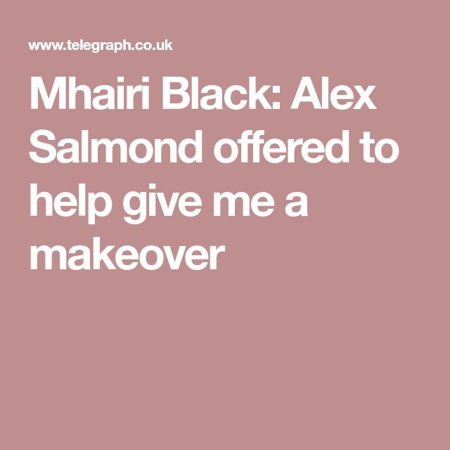 Mhairi Black: Alex Salmond offered to help give me a makeover