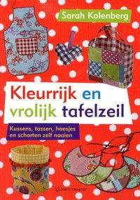 Kleurrijk en vrolijk tafelzeil : kussens, tassen, hoesjes en schorten zelf naaien